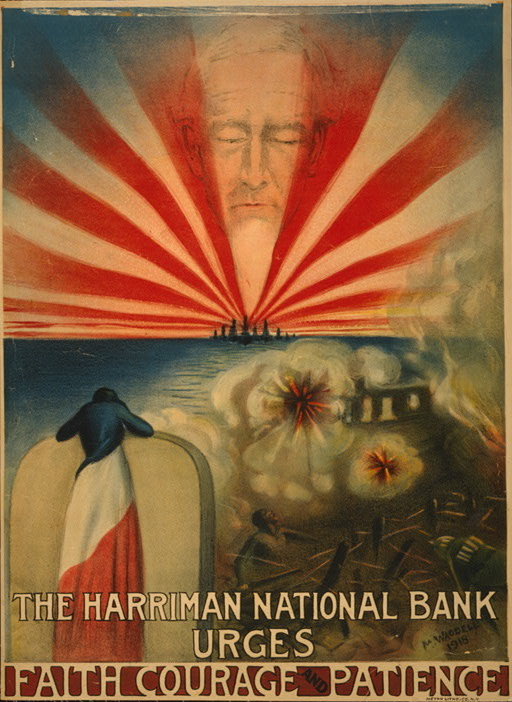 M. Wadell, printed by the Metro Litho. Co, New York The Harriman National Bank Urges Faith, Courage, and Patience, 1918 Chromolithograph on paper Anonymous gift 39.1.259