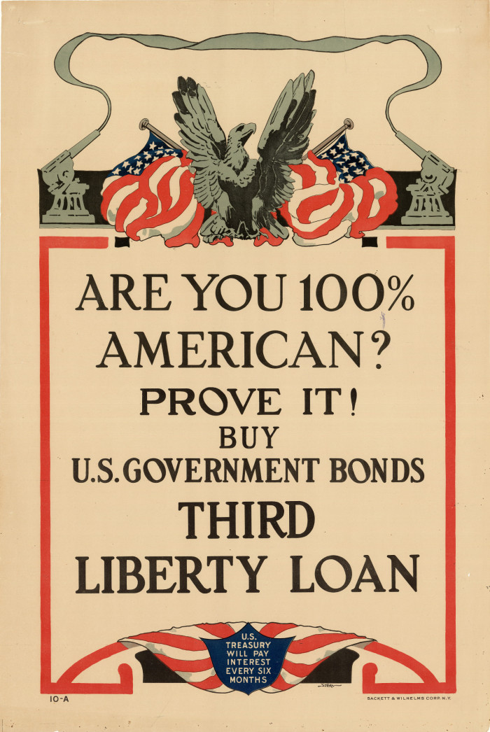 Stern, printed by Sackett and Wilhems Corp., New York Are you 100% American? Prove it! Buy U.S. Government Bonds Third Liberty Loan, 1917 Chromolithograph on paper Anonymous gift 39.1.248